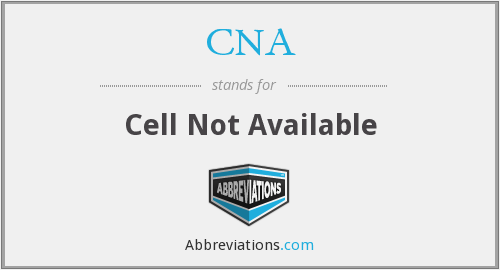 CNA - Cell Not Available