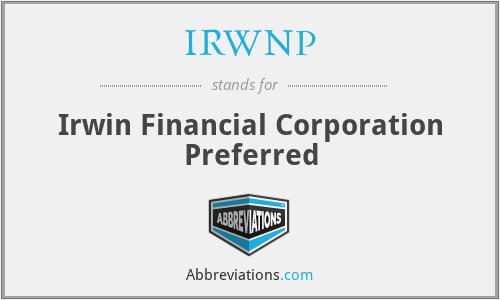 IRWNP - Irwin Financial Corporation Preferred