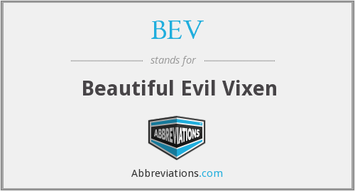 BEV - Beautiful Evil Vixen