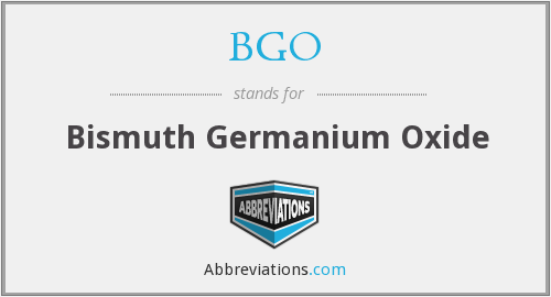 BGO - Bismuth Germanium Oxide
