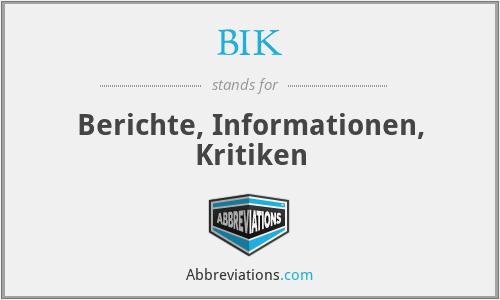 BIK - Berichte, Informationen, Kritiken