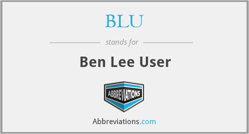 BLU - Ben Lee User