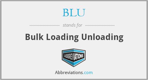 BLU - Bulk Loading Unloading