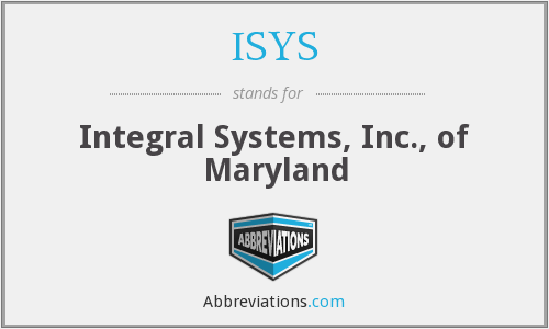 ISYS - Integral Systems, Inc., of Maryland