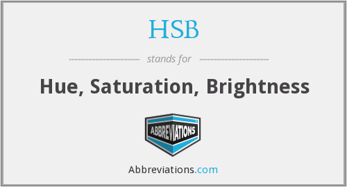 HSB - Hue, Saturation, Brightness