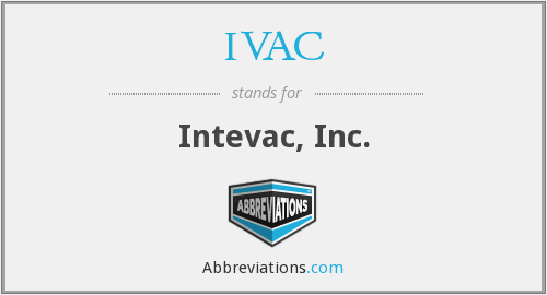 IVAC - Intevac, Inc.