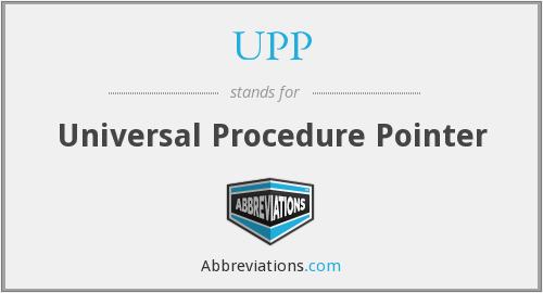 UPP - Universal Procedure Pointer