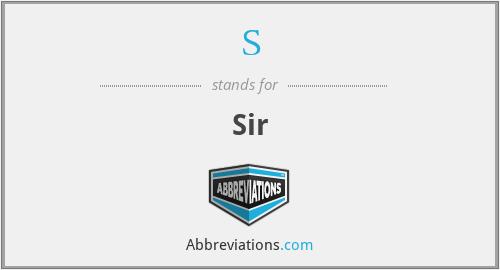 S - Sir