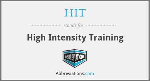 HIT - High Intensity Training