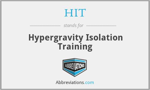 HIT - Hypergravity Isolation Training
