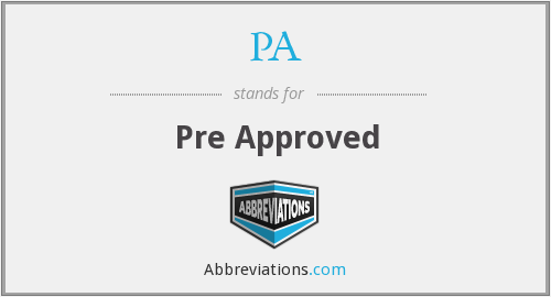 PA - Pre Approved