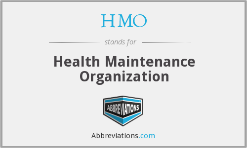 HMO - Health Maintenance Organization