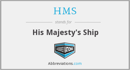 HMS - His Majesty's Ship