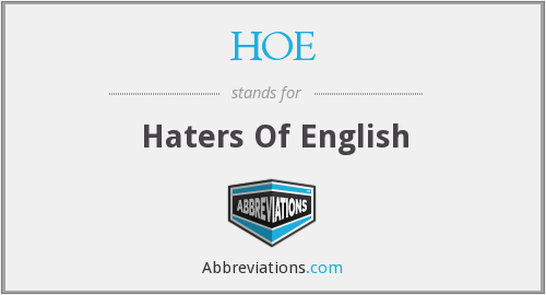 HOE - Haters Of English