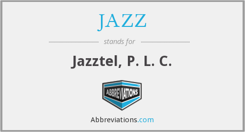 JAZZ - Jazztel, P. L. C.