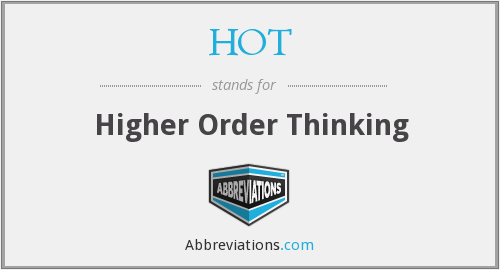HOT - Higher Order Thinking