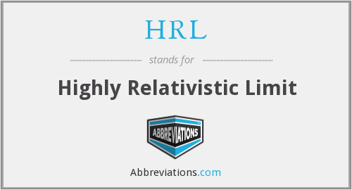 HRL - Highly Relativistic Limit