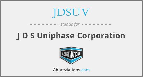 JDSUV - J D S Uniphase Corporation