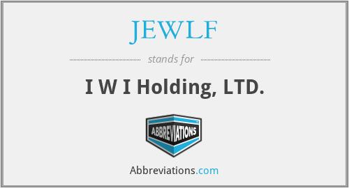 JEWLF - I W I Holding, LTD.