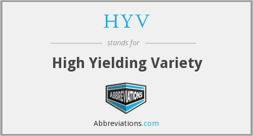 HYV - High Yielding Variety
