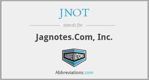 JNOT - Jagnotes.Com, Inc.