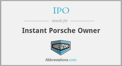 IPO - Instant Porsche Owner