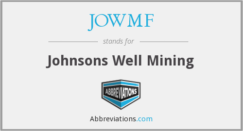 JOWMF - Johnsons Well Mining