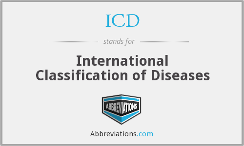 ICD - International Classification of Diseases