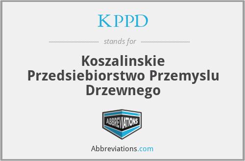 KPPD - Koszalinskie Przedsiebiorstwo Przemyslu Drzewnego
