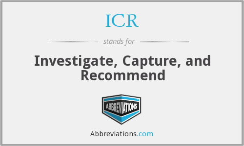 ICR - Investigate, Capture, and Recommend