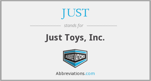 JUST - Just Toys, Inc.