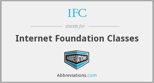 IFC - Internet Foundation Classes