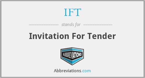 IFT - Invitation For Tender
