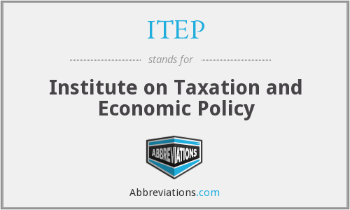 ITEP - Institute on Taxation and Economic Policy