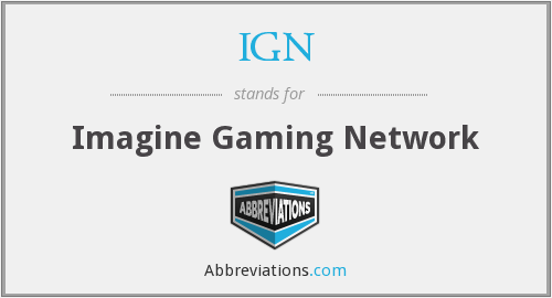 IGN - Imagine Gaming Network