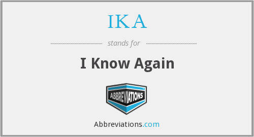 IKA - I Know Again