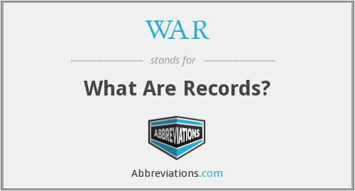 WAR - WHAT ARE RECORDS?