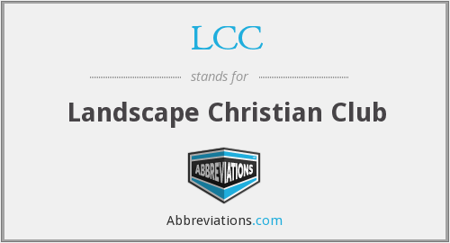 LCC - Landscape Christian Club