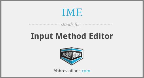 IME - Input Method Editor