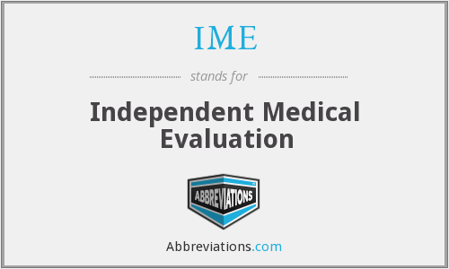 IME - Independent Medical Evaluation