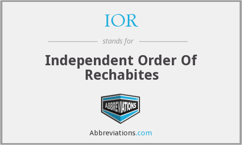 IOR - Independent Order Of Rechabites