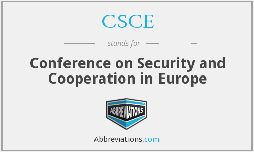 CSCE - Conference on Security and Cooperation in Europe