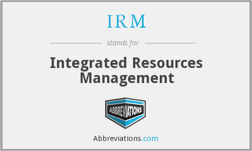 IRM - Integrated Resources Management
