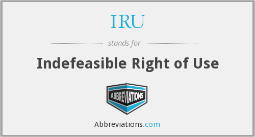 IRU - Indefeasible Right of Use