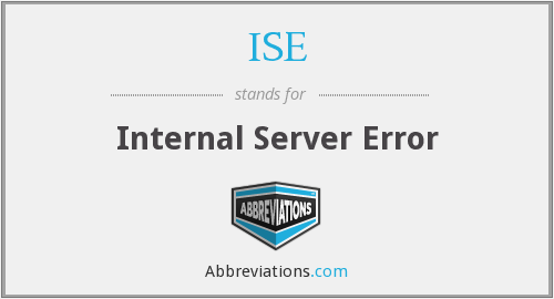 ISE - Internal Server Error