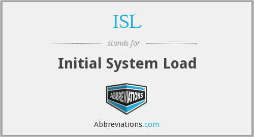 ISL - Initial System Load