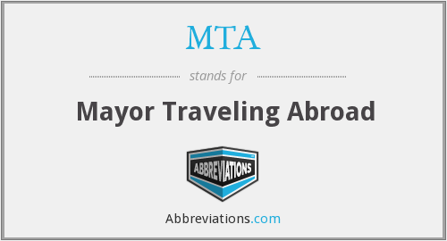 MTA - Mayor Traveling Abroad