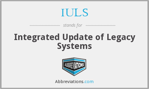 IULS - Integrated Update of Legacy Systems