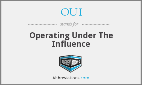 OUI - Operating Under The Influence