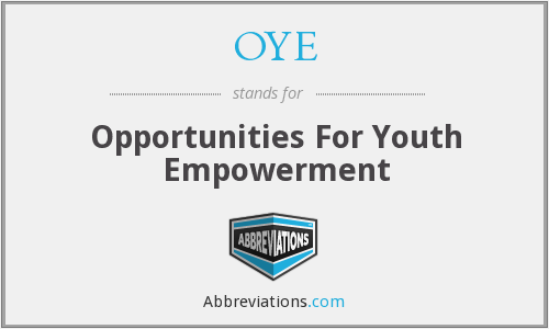 OYE - Opportunities For Youth Empowerment